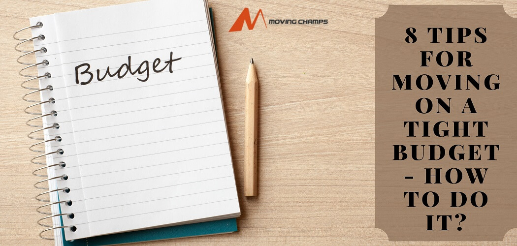 8 tips for moving on a tight budget- How to do it?