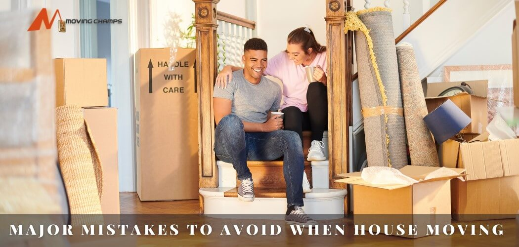 Major Mistakes To Avoid When House Moving